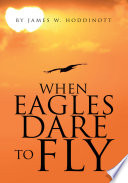 When Eagles Dare To Fly book