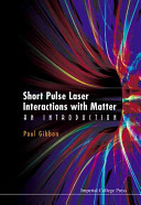 Short Pulse Laser Interactions with Matter