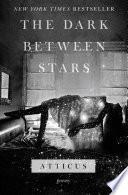 The Dark Between Stars : the dark between stars, a...