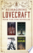 Reimagining Lovecraft  Four Tor com Novellas