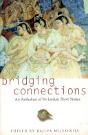 Bridging Connections: An Anthology Of Sri Lankan Short Stories Book Cover