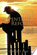 Only By True Repentance and Reform
