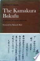 The Kamakura Bakufu: A Study in Documents