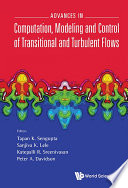 Advances in Computation  Modeling and Control of Transitional and Turbulent Flows