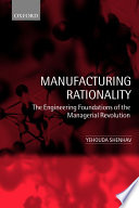Manufacturing Rationality