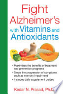 Fight Alzheimer s with Vitamins and Antioxidants