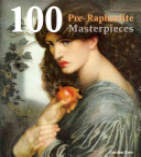 100 Pre Raphaelite Masterpieces