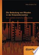 Die Bedeutung von Ritualen in der Krisenintervention: Eine qualitativ-empirische Untersuchung