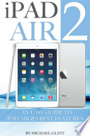 iPad Air 2: An Easy Guide to iPad Air 2's Best Features