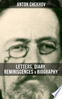 ANTON CHEKHOV  Letters  Diary  Reminiscences   Biography