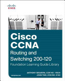 Cisco CCNA Routing and Switching 200 120 Foundation Learning Guide Library
