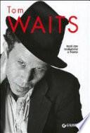 Tom Waits. Testi con traduzione a fronte