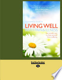 Living Well with Pain   Illness  The Mindful Way to Free Yourself from Suffering  Large Print 16pt