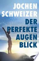 Jochen Schweizer  Der perfekte Augenblick