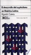 El desarrollo del capitalismo en América Latina Que Condujeron A La Formacion De Un