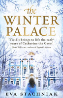 The Winter Palace  A novel of the young Catherine the Great