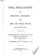 Drill Regulations for Infantry  Artillery  and Arm and Away Boats United States Navy