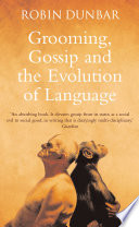 Grooming  Gossip and the Evolution of Language