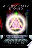 Alchemically Stoned   The Psychedelic Secret of Freemasonry
