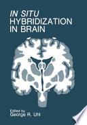 In Situ Hybridization In Brain book
