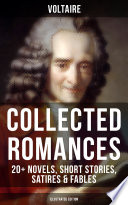 Voltaire  Collected Romances  20  Novels  Short Stories  Satires   Fables  Illustrated Edition