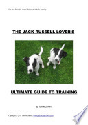 The Jack Russell Lover s Ultimate Guide To Training