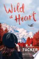 Wild At Heart  A Novel Book PDF