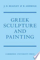 Greek Sculpture and Painting to the End of the Hellenistic Period