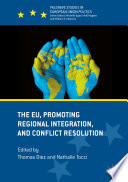 The Eu Promoting Regional Integration And Conflict Resolution