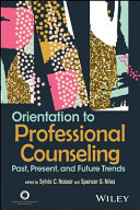 Orientation To Professional Counseling Past Present And Future Trends