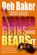 Murder Grins and Bears It: A Gertie Johnson Murder Mystery