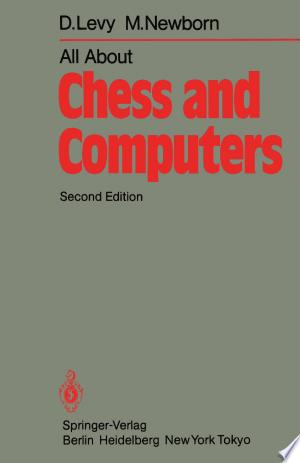 All About Chess and Computers: Chess and Computers and More Chess and Computers - ISBN:9783642855382