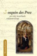 Josquin des Prez en zijn muzikale nalatenschap