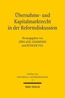 Übernahme- und Kapitalmarktrecht in der Reformdiskussion