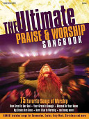The Ultimate Praise and Worship Songbook