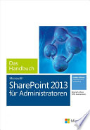Microsoft SharePoint 2013 f  r Administratoren   Das Handbuch