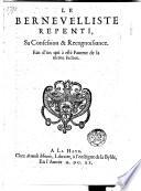 Le Bernevelliste repenti, sa confession & recognoissance