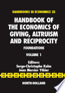 Handbook of the Economics of Giving  Altruism and Reciprocity