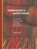 Handweaver s pattern book   the essential illustrated guide to over 600 fabric weaves
