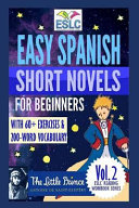 Easy Spanish Short Novels for Beginners with 60  Exercises   200 Word Vocabulary
