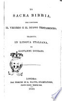 La Sacra Bibbia  che contiene il Vecchio e il Nuovo Testamento  tradotta in lingua italiana  da Giovanni Diodati
