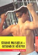 Starke Muskeln - gesunder Körper