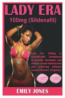Lady Era 100mg Sildenafil Lady Era 100mg Sildenafil Is Scientifically Formulated To Provide Maximum And Intense Sexual Satisfaction For Women