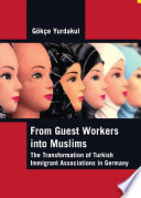 From Guest Workers into Muslims Immigrants To Become Political Actors