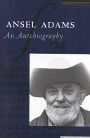 . Ansel Adams: An Autobiography .