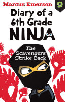 The Scavengers Strike Back  Diary of a 6th Grade Ninja Book 9