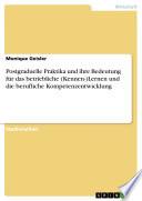 Postgraduelle Praktika und ihre Bedeutung für das betriebliche (Kennen-)Lernen und die berufliche Kompetenzentwicklung