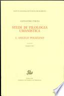 Studi di filologia umanistica  Angelo Poliziano
