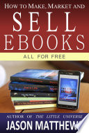 How To Make Market And Sell Ebooks All For Free