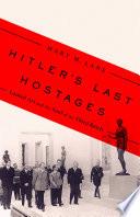 Hitler s Last Hostages Book PDF